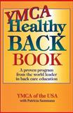 YMCA Healthy Back Book, YMCA of the USA Staff and Patricia Sammann, 0873226291
