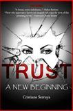 Trust: a New Beginning, Cristiane Serruya, 1480236292