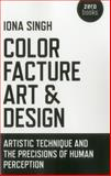 Color, Facture, Art and Design, Iona Singh, 1780996292