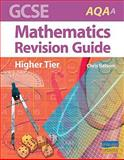 GCSE AQA (A) Mathematics (Higher Tier) Revision Guide, C. Belsom, 1844896293