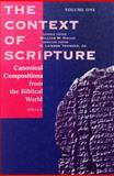 The Context of Scripture : Canonical Compositions, Monumental Inscriptions and Archival Documents from the Biblical World, , 9004096299