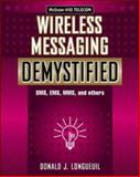 Wireless Messaging Demystified : SMS, EMS, MMS, IM, and Others, Lubar, Dan and Longueuil, Donald J., 0071386297
