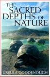 The Sacred Depths of Nature, Ursula Goodenough, 0195136292