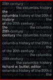 The Columbia History of the 20th Century, , 0231076290
