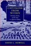 Capitalism from Within : Economy, Society, and the State in a Japanese Fishery, Howell, David L., 0520086295