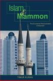 Islam and Mammon : The Economic Predicaments of Islamism, Kuran, Timur, 0691126291