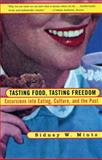 Tasting Food, Tasting Freedom, Sidney W. Mintz, 0807046299