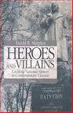 Heroes and Villains : Creating National History in Contemporary Ukraine, Marples, David R., 9639776297