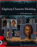 Edgeloop Character Modeling for 3D Professionals Only, Kelly L. Murdock and Eric Allen, 047003629X