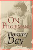 On Pilgrimage, Dorothy Day, 0802846297