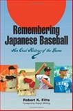 Remembering Japanese Baseball : An Oral History of the Game, Fitts, Robert K., 0809326299