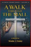 A Walk Through the Mall, Wade J. Carey and Michael E. Pfeil, 1462706290