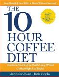 The 10-Hour Coffee Diet, Jennifer Jolan and Rich Bryda, 1494486296