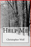 Help Me, Christopher Wolf, 149592629X