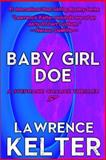 Baby Girl Doe, Lawrence Kelter, 1496156293