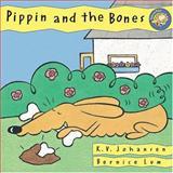 Pippin and the Bones, K. V. Johansen, 1550746294