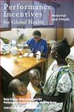 Performance Incentives for Global Health : Potential and Pitfalls, , 1933286296