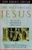 The Historical Jesus, John Dominic Crossan, 0060616296