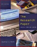 Research Paper : Process, Form, Content, Roth, Audrey J., 0155066293