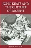 John Keats and the Culture of Dissent, Roe, Nicholas, 0198186290