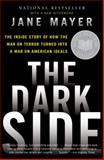 The Dark Side, Jane Mayer, 0307456293