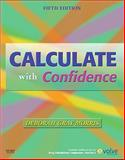 Calculate with Confidence, Deborah C. Gray Morris RN  BSN  MA  LNC, 0323056296
