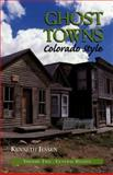 Ghost Towns, Colorado Style, Kenneth Jessen, 0961166290
