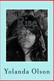 Rise, Yolanda Olson, 149294629X