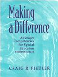 Making a Difference : Advocacy Competencies for Special Education Professionals, Fiedler, Craig R., 0205306292