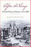 After the Siege : A Social History of Boston, 1775-1800, Carr, Jacqueline and Carr, Jacqueline Barbara, 1555536298