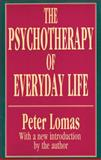 The Psychotherapy of Everyday Life, Lomas, Peter, 1560006293