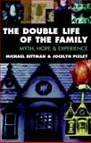 The Double Life of the Family : Myth, Hope and Experience, Bittman, Michael and Pixley, Jocelyn, 1863736298