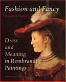 Fashion and Fancy : Dress and Meaning in Rembrandt's Paintings, Winkel , Marieke de, 9053566295