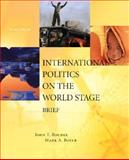 International Politics on the World Stage, Rourke, John T. and Boyer, Mark A., 0073526304
