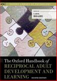 The Oxford Handbook of Reciprocal Adult Development and Learning, , 0199736308