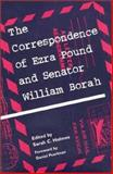 The Correspondence of Ezra Pound and Senator William Borah, , 0252026306