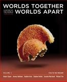 Worlds Together, Worlds Apart : A History of the World: 1750 to the Present, Tignor, Robert and Adelman, Jeremy, 0393156303