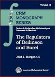 The Regulators of Beilinson and Borel, Gil, Jose I. Burgos, 0821826301