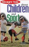 Straight Talk about Children and Sport, Janet LeBlanc and Louise Dickson, 0889626308