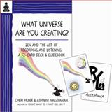 What Universe Are You Creating?, Cheri Huber and Ashwini Narayanan, 0991596307