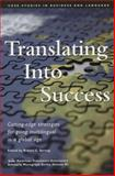 Translating into Success : Cutting-Edge Strategies for Going Multilingual in a Global Age, , 155619630X