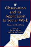 Observation and Its Application to Social Work 9781853026300