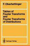 Tables of Fourier Transforms and Fourier Transforms of Distributions, Oberhettinger, Fritz, 3540506306