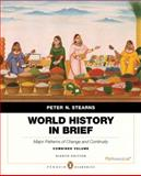 World History in Brief : Major Patterns of Change and Continuity, Stearns, Peter N., 0205896308