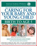 Caring for Your Baby and Young Child, American Academy of Pediatrics Staff and Tanya Remer Altmann, 0553386301