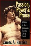 Passion, Power, and Praise, James A. Harnish, 0687036305