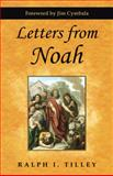 Letters from Noah, Ralph I. Tilley, 1462726305