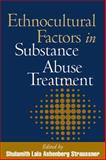 Ethnocultural Factors in Substance Abuse Treatment 9781572306301