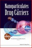 Nanoparticulates As Drug Carriers, Torchilin, 1860946305