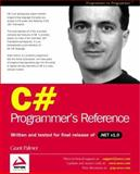 C# Programmers Reference, Palmer, Grant, 1861006306